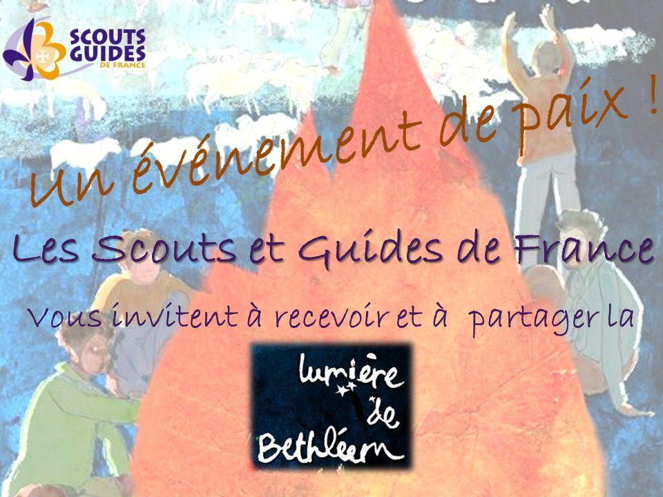 Les Scouts et Guides de France Vous invitent à recevoir et à partager la