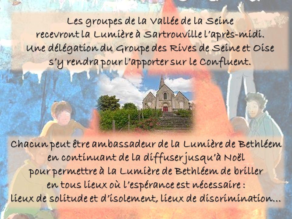 Les groupes de la Vallée de la Seine recevront la Lumière à Sartrouville laprès-midi.