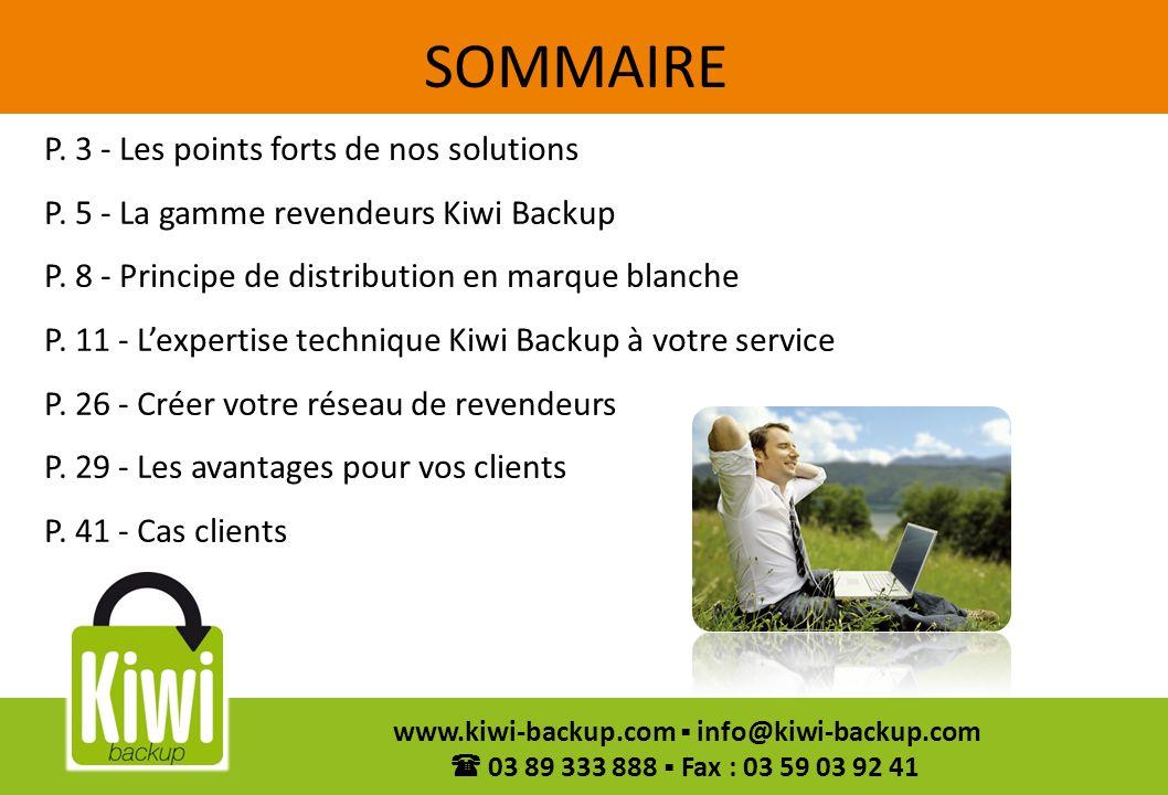 3 www.kiwi-backup.com info@kiwi-backup.com 03 89 333 888 Fax : 03 59 03 92 41 Les points forts de nos solutions .