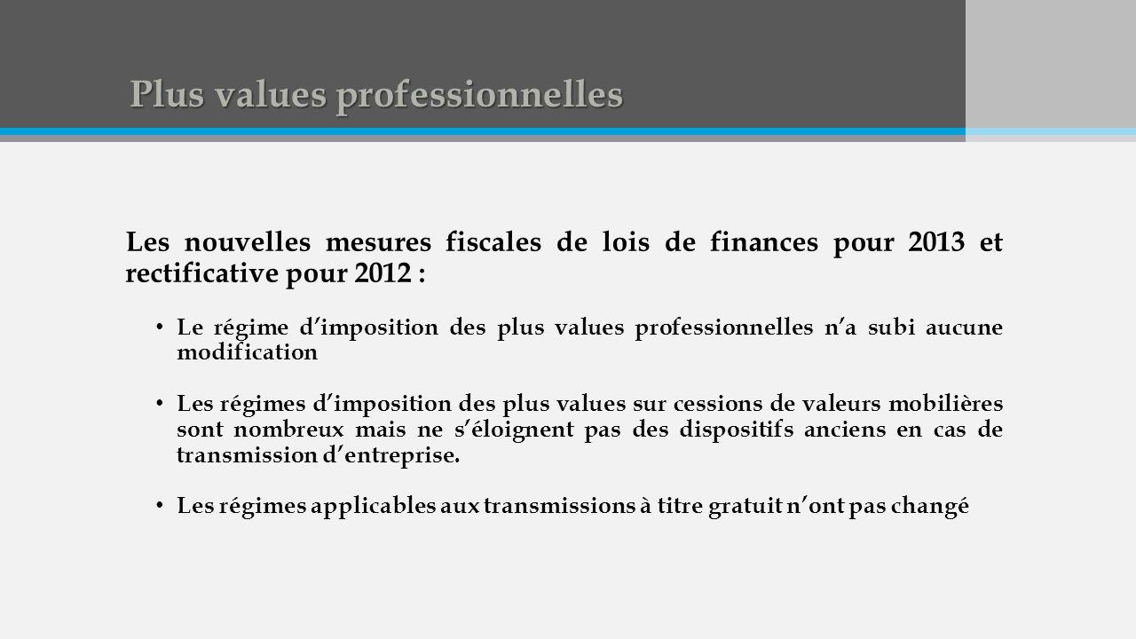 Plus values professionnelles Les nouvelles mesures fiscales de lois de finances pour 2013 et rectificative pour 2012 : Le régime dimposition des plus