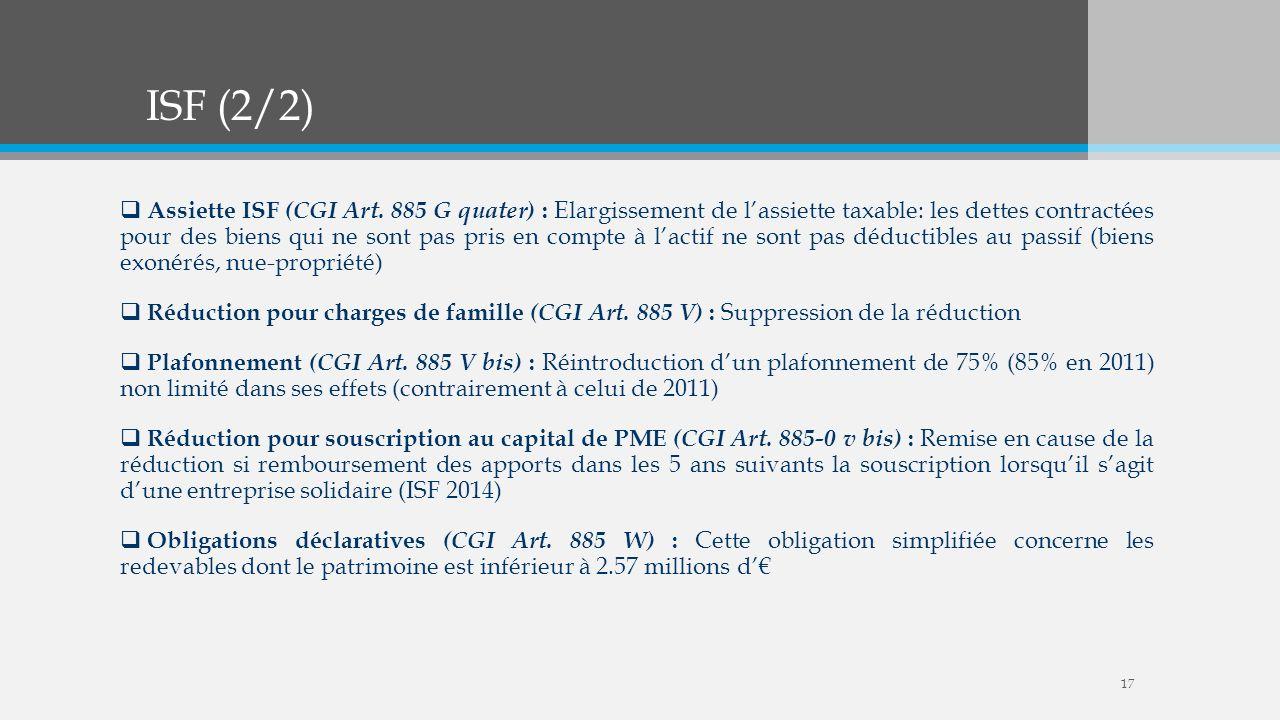 ISF (2/2) Assiette ISF (CGI Art. 885 G quater) : Elargissement de lassiette taxable: les dettes contractées pour des biens qui ne sont pas pris en com