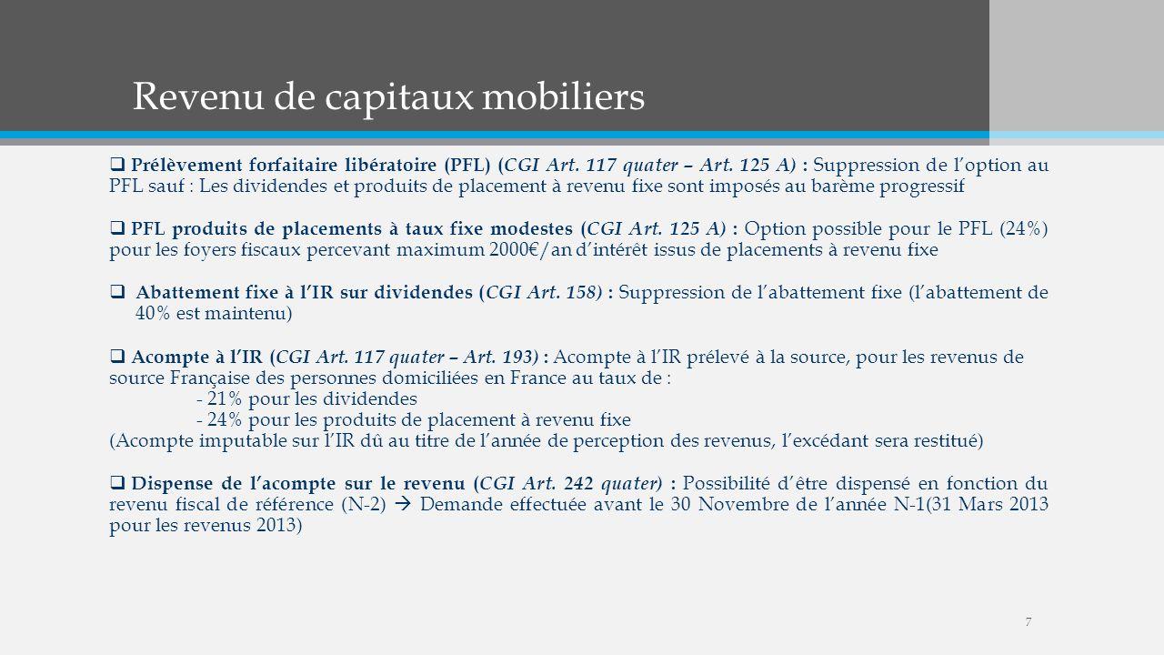 Revenu de capitaux mobiliers Prélèvement forfaitaire libératoire (PFL) ( CGI Art. 117 quater – Art. 125 A) : Suppression de loption au PFL sauf : Les