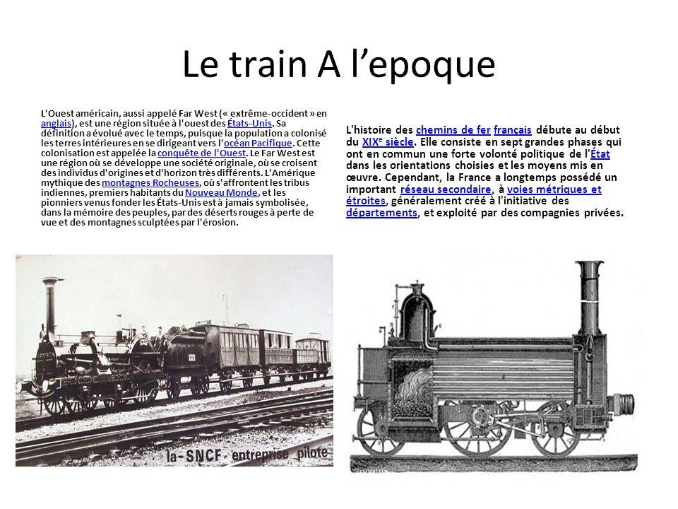 Le train A lepoque L'Ouest américain, aussi appelé Far West (« extrême-occident » en anglais), est une région située à l'ouest des États-Unis. Sa défi