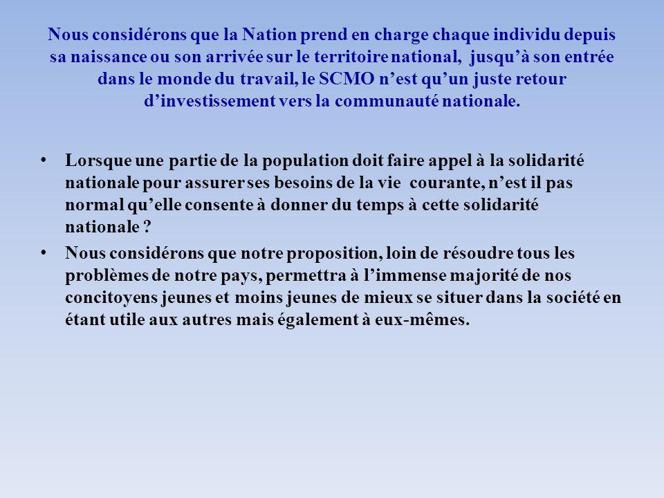 Nous considérons que la Nation prend en charge chaque individu depuis sa naissance ou son arrivée sur le territoire national, jusquà son entrée dans l