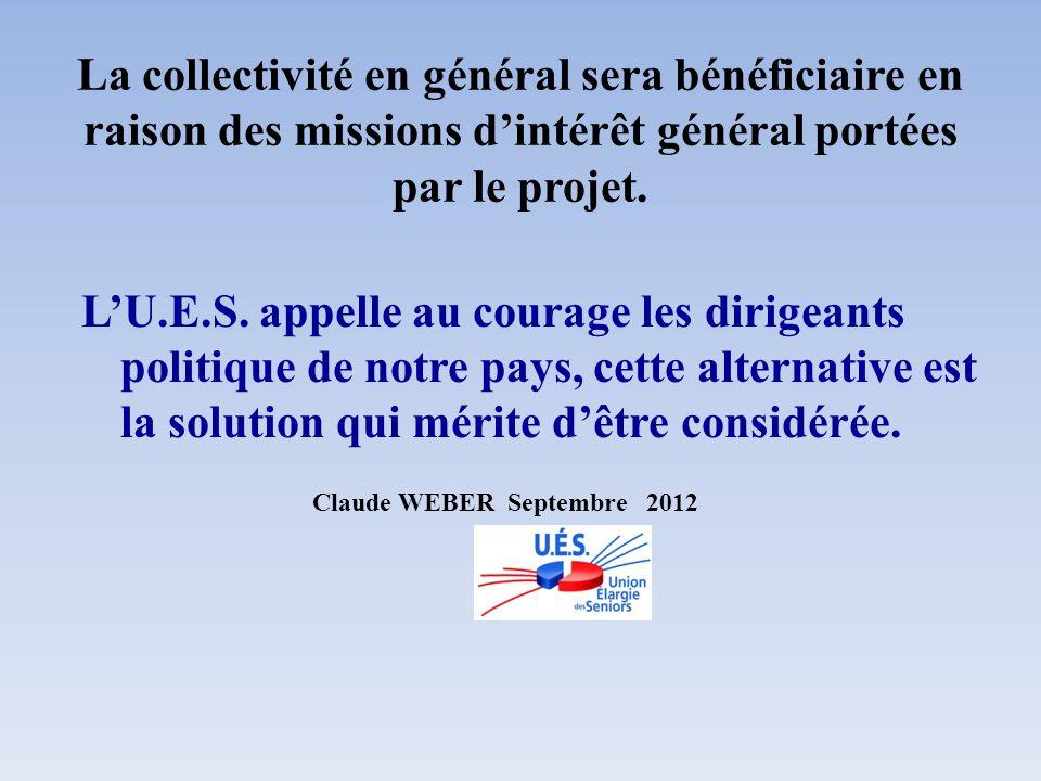 La collectivité en général sera bénéficiaire en raison des missions dintérêt général portées par le projet. Claude WEBER Septembre 2012 LU.E.S. appell