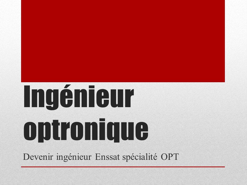 Ingénieur optronique Devenir ingénieur Enssat spécialité OPT
