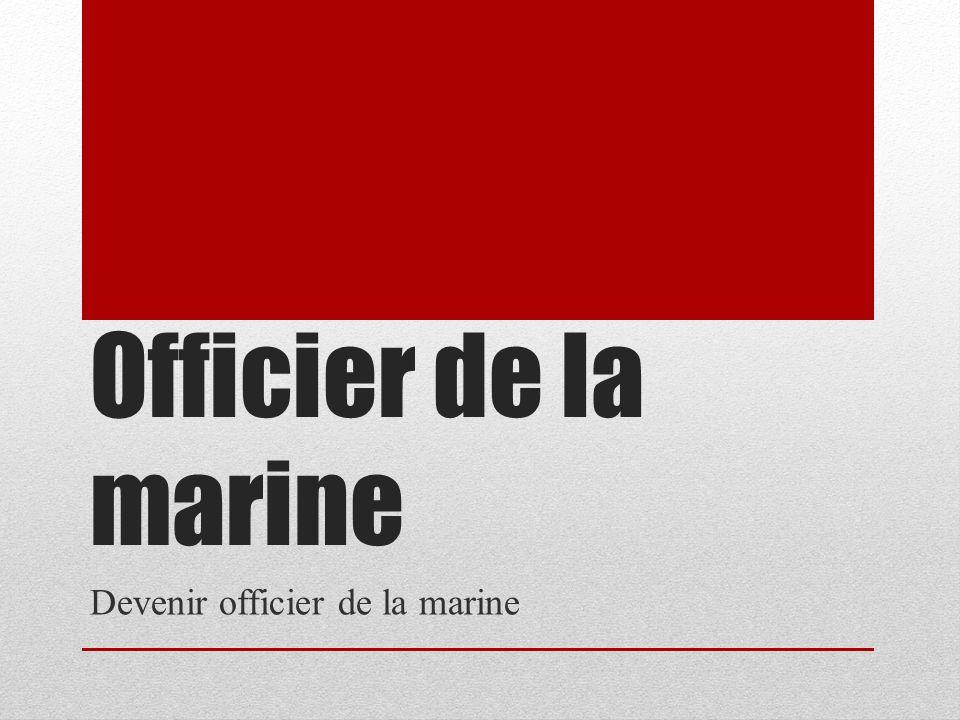 Officier de la marine Devenir officier de la marine