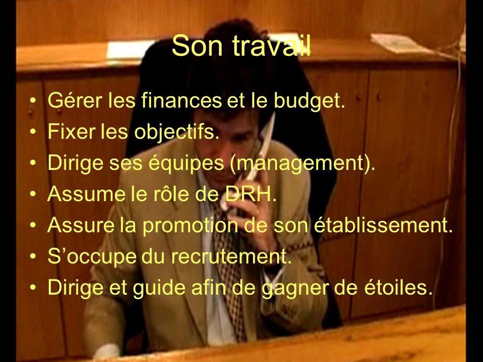 Son travail Gérer les finances et le budget. Fixer les objectifs. Dirige ses équipes (management). Assume le rôle de DRH. Assure la promotion de son é