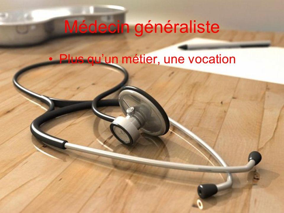 Médecin généraliste Plus quun métier, une vocation