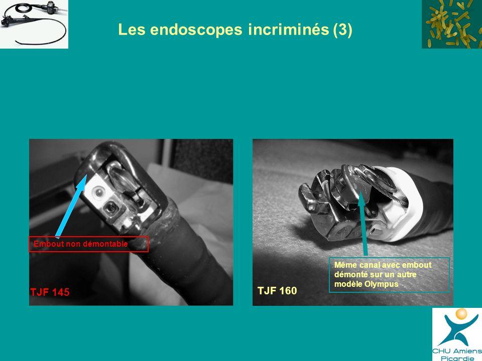 Les endoscopes incriminés (3) TJF 145 Embout non démontable TJF 160 Même canal avec embout démonté sur un autre modèle Olympus