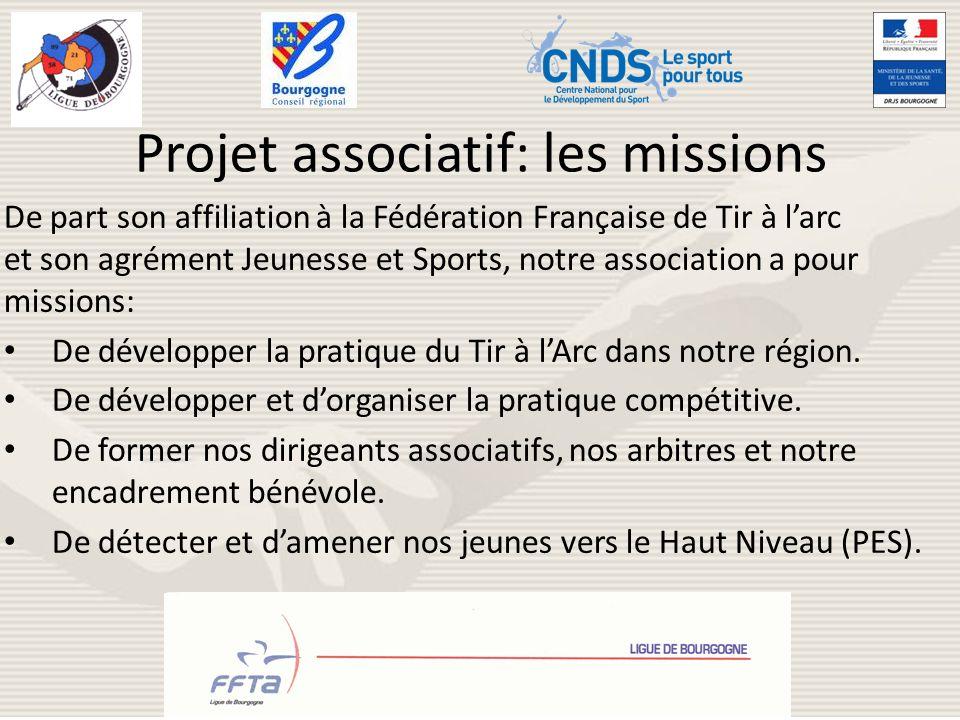 Projet associatif: les missions De part son affiliation à la Fédération Française de Tir à larc et son agrément Jeunesse et Sports, notre association