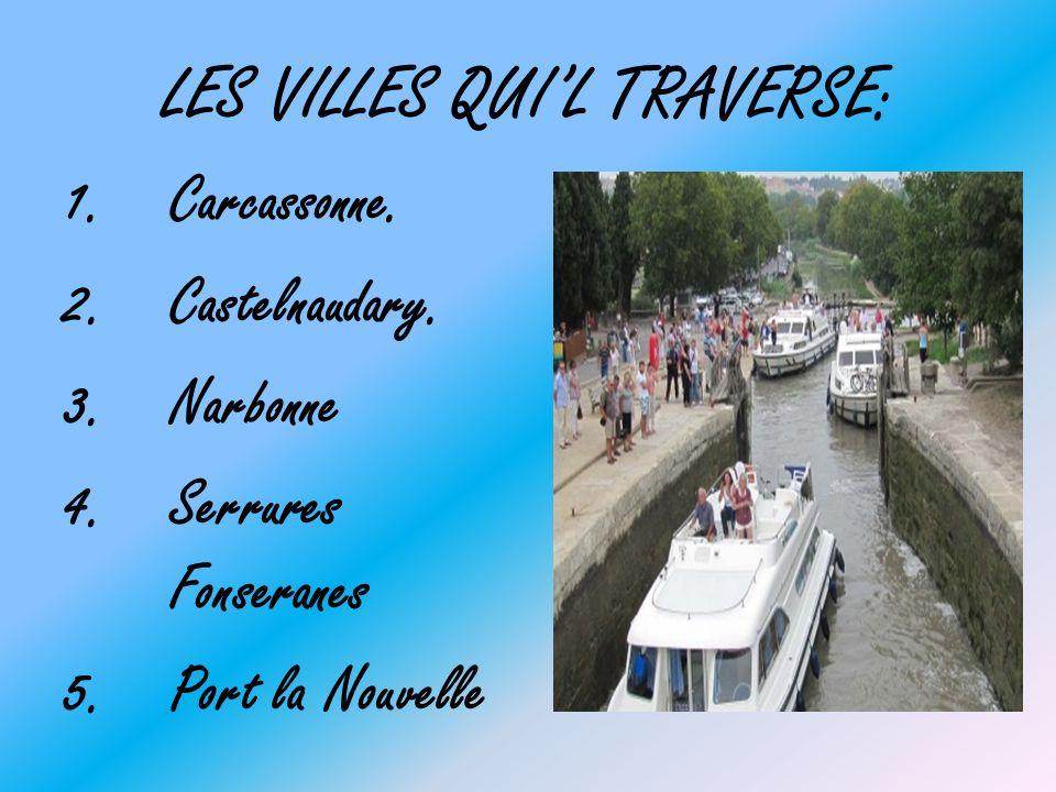 LES VILLES QUIL TRAVERSE: 1.Carcassonne. 2.Castelnaudary. 3.Narbonne 4.Serrures Fonseranes 5.Port la Nouvelle