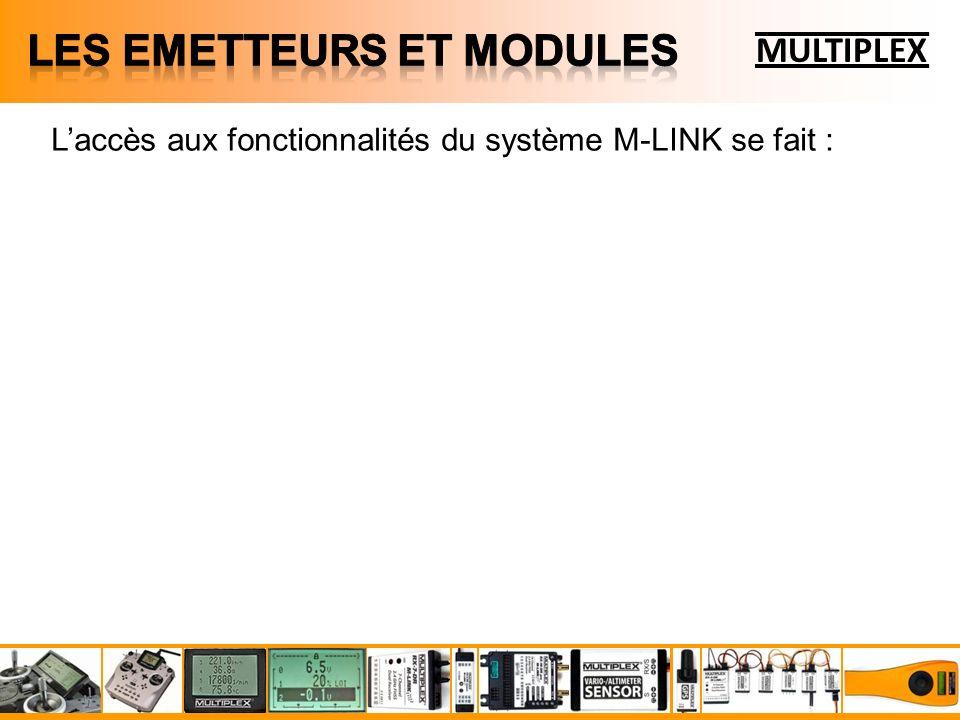 Laccès aux fonctionnalités du système M-LINK se fait : MULTIPLEX