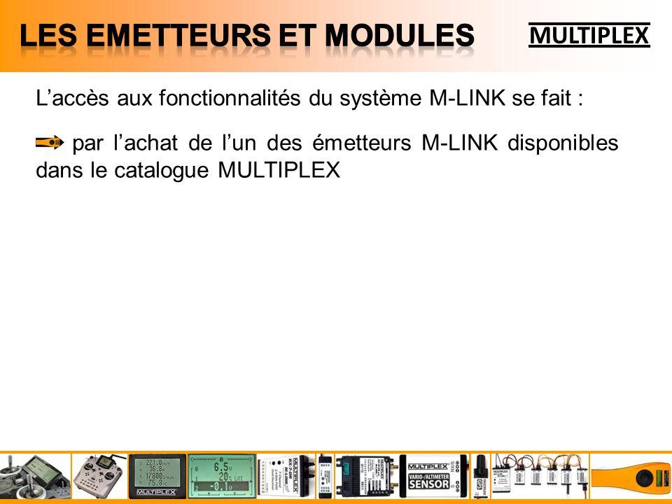 Laccès aux fonctionnalités du système M-LINK se fait : par lachat de lun des émetteurs M-LINK disponibles dans le catalogue MULTIPLEX MULTIPLEX