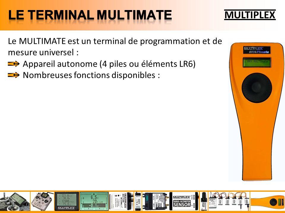 MULTIPLEX Le MULTIMATE est un terminal de programmation et de mesure universel : Appareil autonome (4 piles ou éléments LR6) Nombreuses fonctions disponibles :