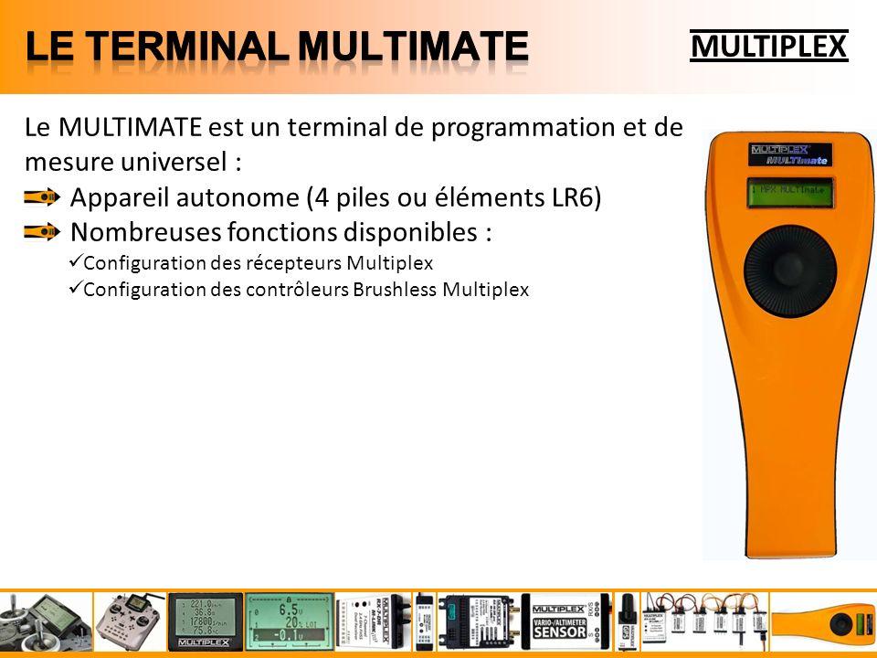 MULTIPLEX Le MULTIMATE est un terminal de programmation et de mesure universel : Appareil autonome (4 piles ou éléments LR6) Nombreuses fonctions disponibles : Configuration des récepteurs Multiplex Configuration des contrôleurs Brushless Multiplex