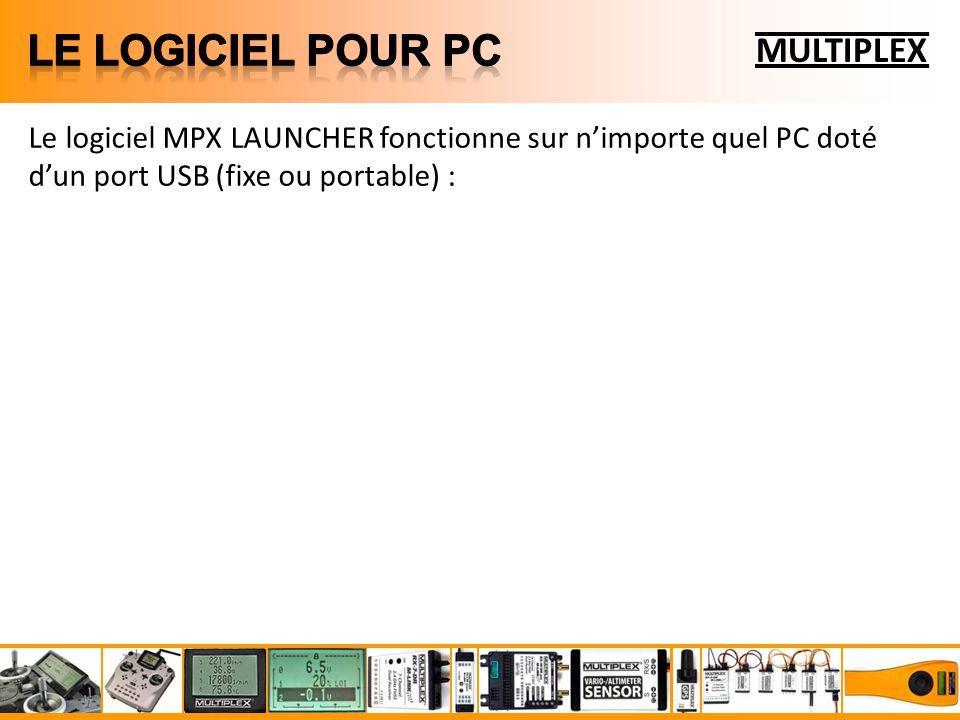 Le logiciel MPX LAUNCHER fonctionne sur nimporte quel PC doté dun port USB (fixe ou portable) :