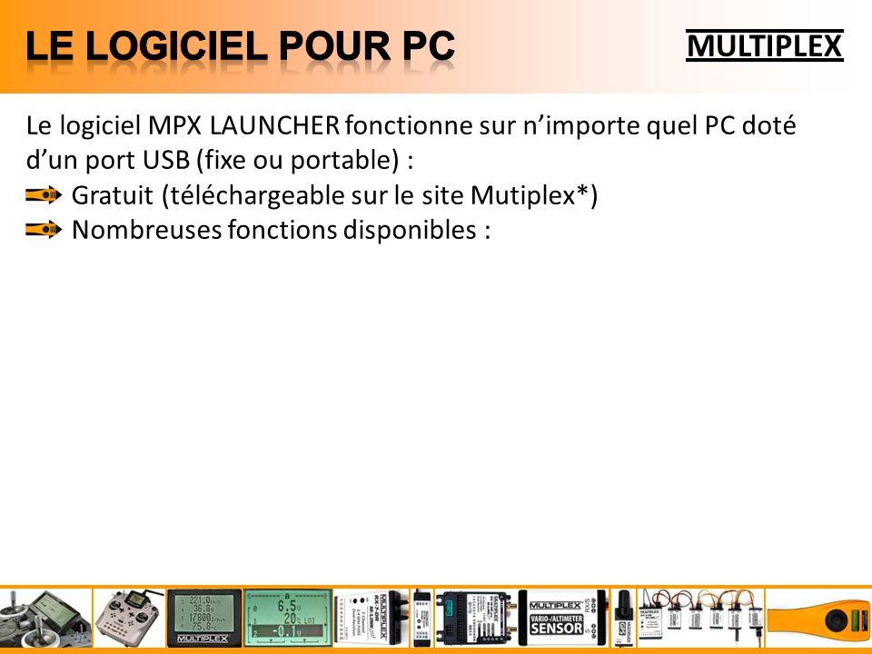 MULTIPLEX Le logiciel MPX LAUNCHER fonctionne sur nimporte quel PC doté dun port USB (fixe ou portable) : Gratuit (téléchargeable sur le site Mutiplex*) Nombreuses fonctions disponibles :