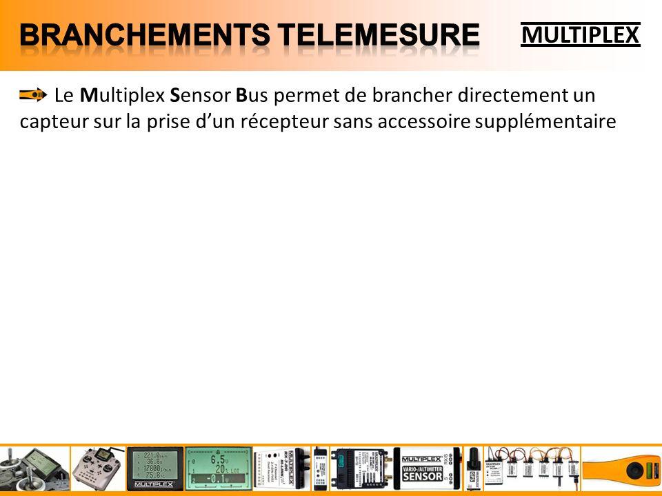 Le Multiplex Sensor Bus permet de brancher directement un capteur sur la prise dun récepteur sans accessoire supplémentaire