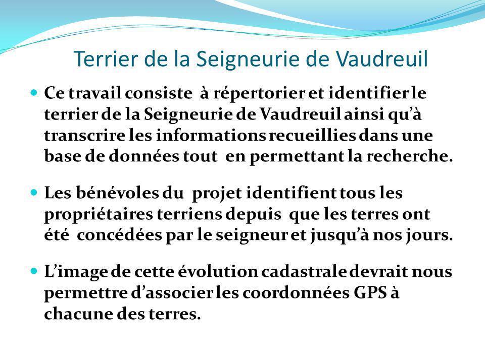 Terrier de la Seigneurie de Vaudreuil Ce travail consiste à répertorier et identifier le terrier de la Seigneurie de Vaudreuil ainsi quà transcrire le