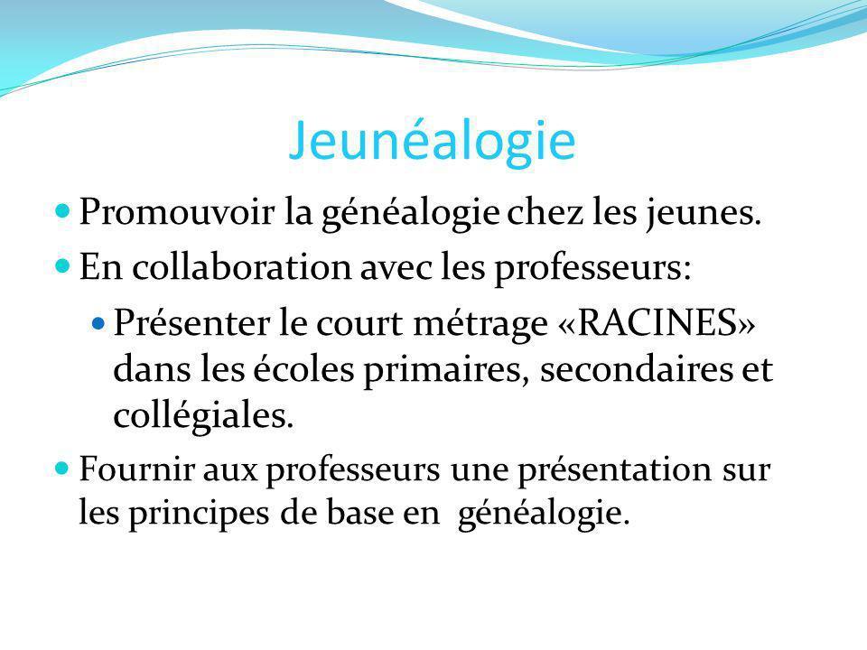 Jeunéalogie Promouvoir la généalogie chez les jeunes. En collaboration avec les professeurs: Présenter le court métrage «RACINES» dans les écoles prim