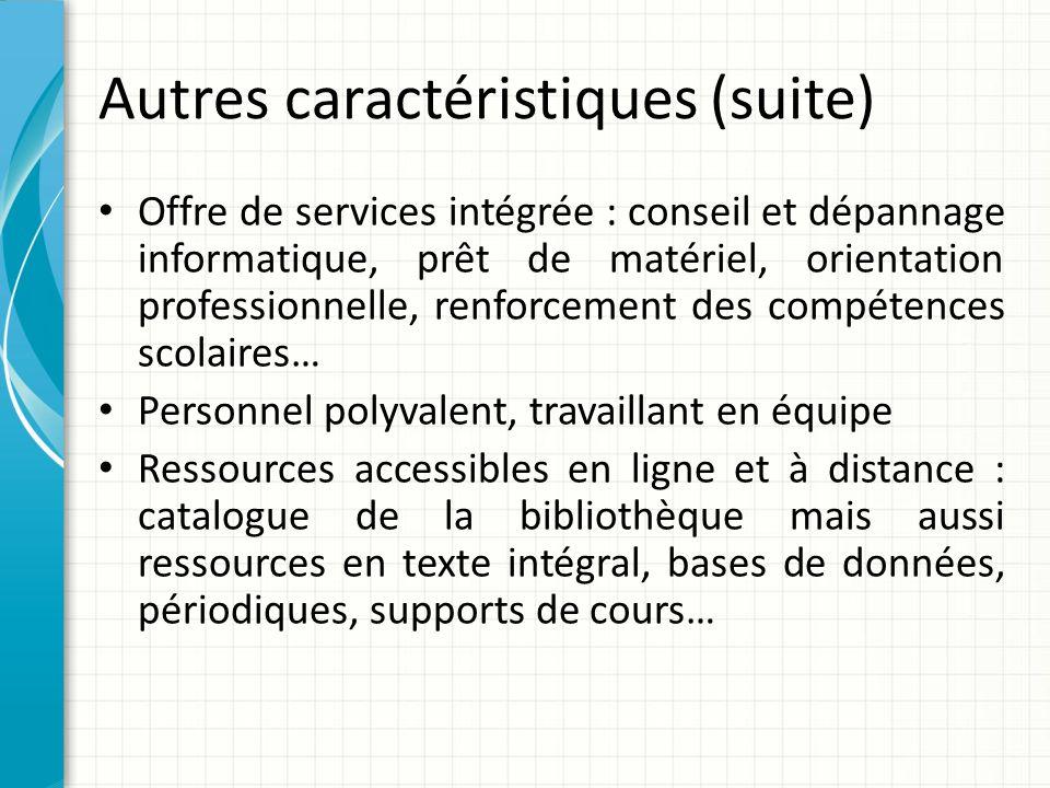 Autres caractéristiques (suite) Offre de services intégrée : conseil et dépannage informatique, prêt de matériel, orientation professionnelle, renforc