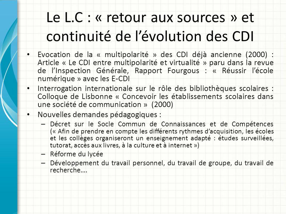 Le L.C : « retour aux sources » et continuité de lévolution des CDI Evocation de la « multipolarité » des CDI déjà ancienne (2000) : Article « Le CDI