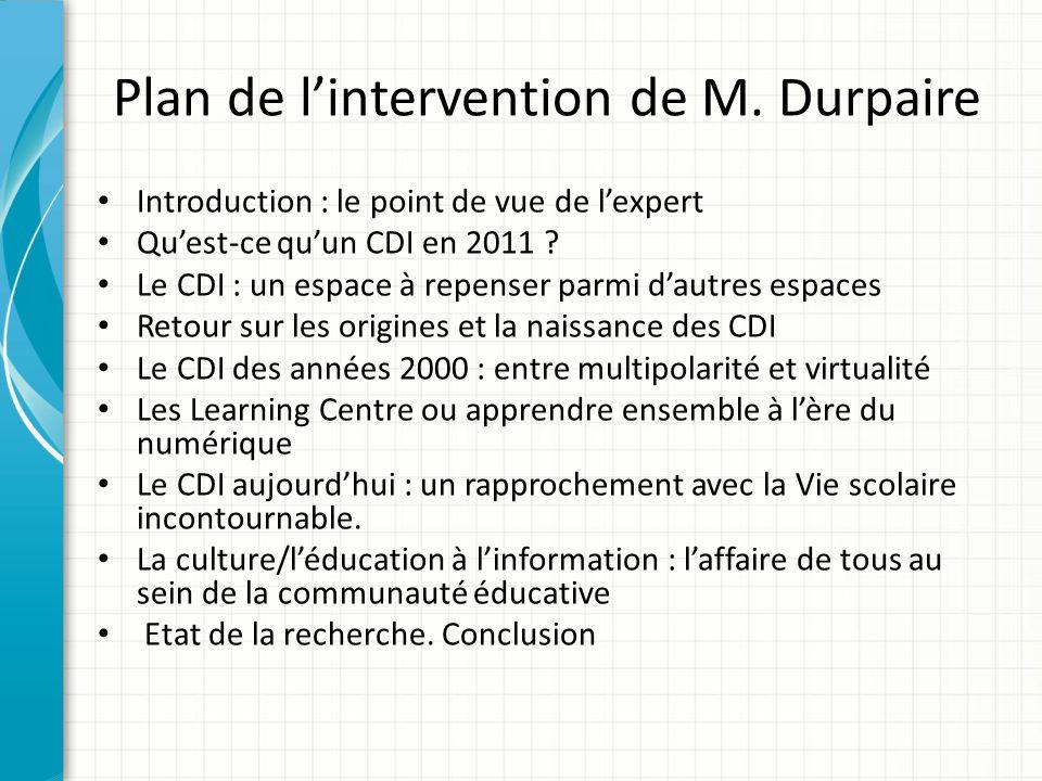 Plan de lintervention de M. Durpaire Introduction : le point de vue de lexpert Quest-ce quun CDI en 2011 ? Le CDI : un espace à repenser parmi dautres