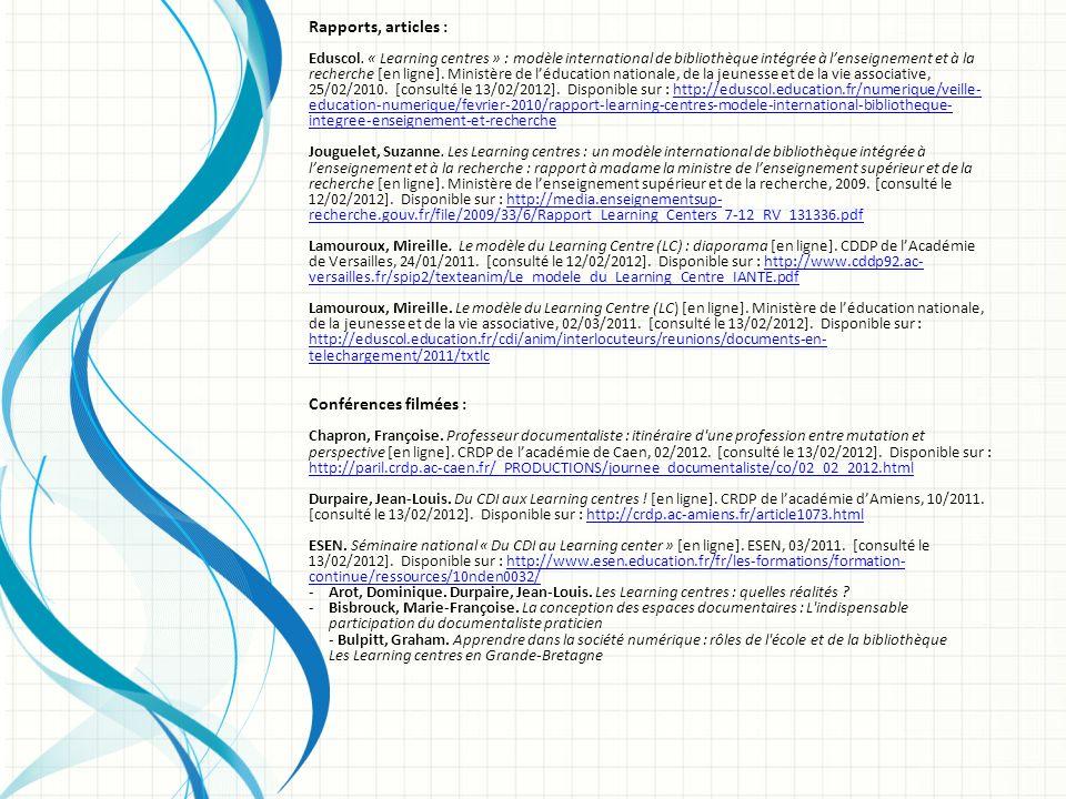 Rapports, articles : Eduscol. « Learning centres » : modèle international de bibliothèque intégrée à lenseignement et à la recherche [en ligne]. Minis