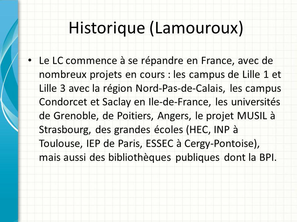 Historique (Lamouroux) Le LC commence à se répandre en France, avec de nombreux projets en cours : les campus de Lille 1 et Lille 3 avec la région Nor