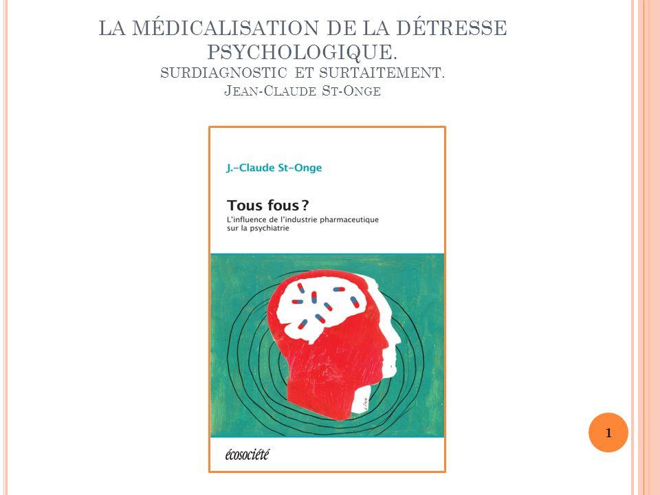 LA MÉDICALISATION DE LA DÉTRESSE PSYCHOLOGIQUE.SURDIAGNOSTIC ET SURTAITEMENT.