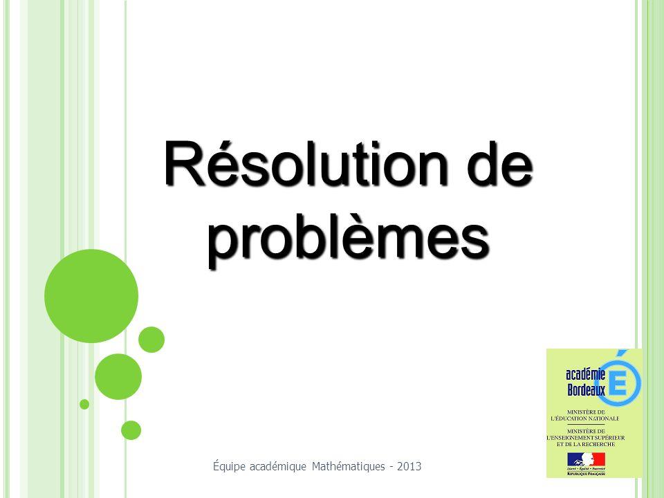 Résolution de problèmes Équipe académique Mathématiques - 2013