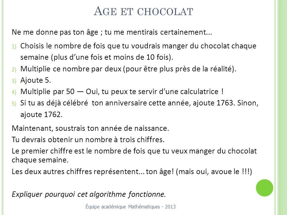 A GE ET CHOCOLAT Ne me donne pas ton âge ; tu me mentirais certainement...