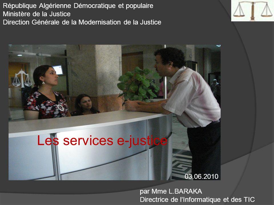 La justice au service du citoyen République Algérienne Démocratique et populaire Ministère de la Justice Direction Générale de la Modernisation de la
