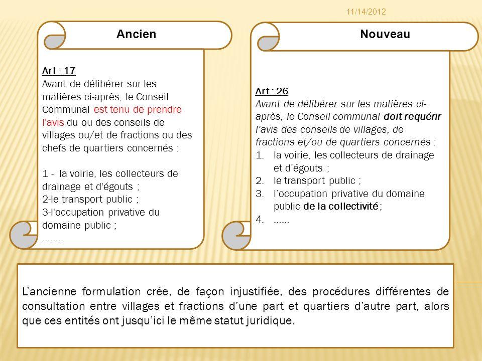Art : 26 Avant de délibérer sur les matières ci- après, le Conseil communal doit requérir lavis des conseils de villages, de fractions et/ou de quarti