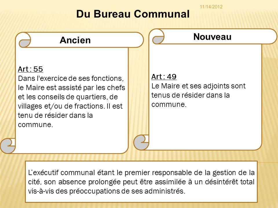 Art : 49 Le Maire et ses adjoints sont tenus de résider dans la commune. Lexécutif communal étant le premier responsable de la gestion de la cité, son