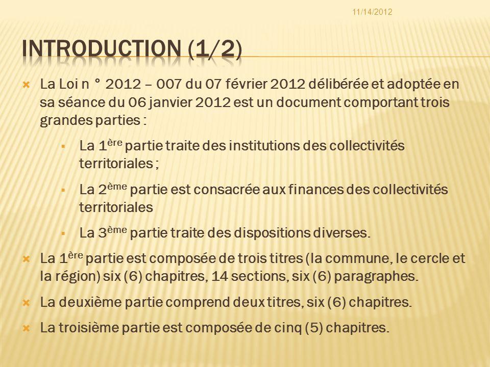 La Loi n ° 2012 – 007 du 07 février 2012 délibérée et adoptée en sa séance du 06 janvier 2012 est un document comportant trois grandes parties : La 1
