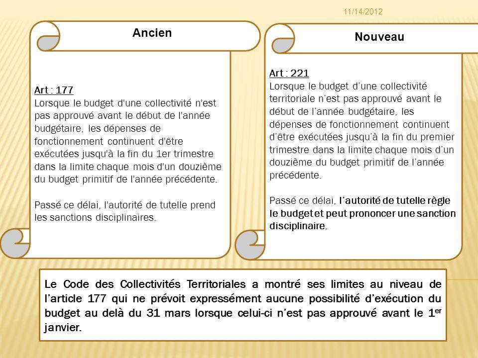 Art : 221 Lorsque le budget dune collectivité territoriale nest pas approuvé avant le début de lannée budgétaire, les dépenses de fonctionnement conti