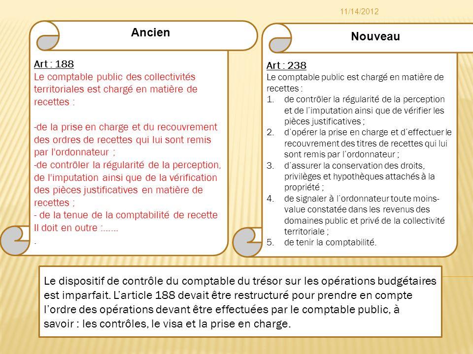 Art : 238 Le comptable public est chargé en matière de recettes : 1.de contrôler la régularité de la perception et de limputation ainsi que de vérifie