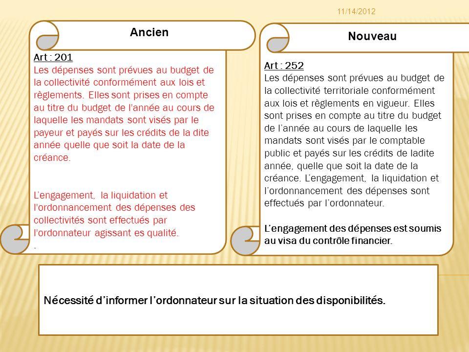 Art : 252 Les dépenses sont prévues au budget de la collectivité territoriale conformément aux lois et règlements en vigueur. Elles sont prises en com