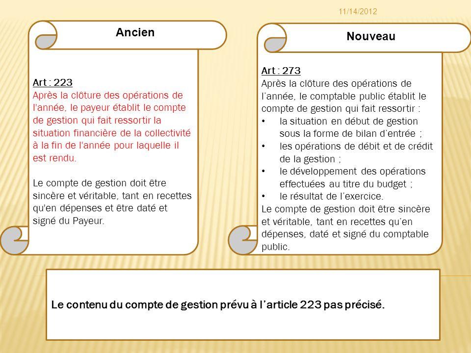 Art : 273 Après la clôture des opérations de lannée, le comptable public établit le compte de gestion qui fait ressortir : la situation en début de ge