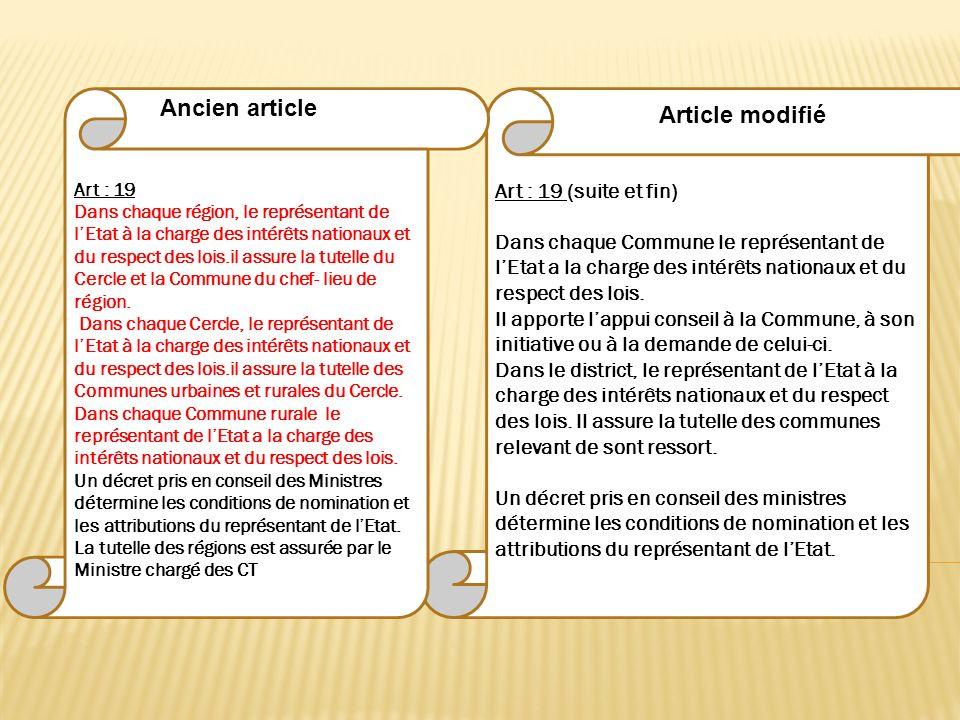 Art : 19 (suite et fin) Dans chaque Commune le représentant de lEtat a la charge des intérêts nationaux et du respect des lois. Il apporte lappui cons