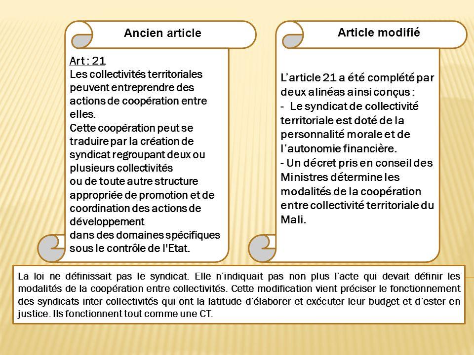 Larticle 21 a été complété par deux alinéas ainsi conçus : - Le syndicat de collectivité territoriale est doté de la personnalité morale et de lautono