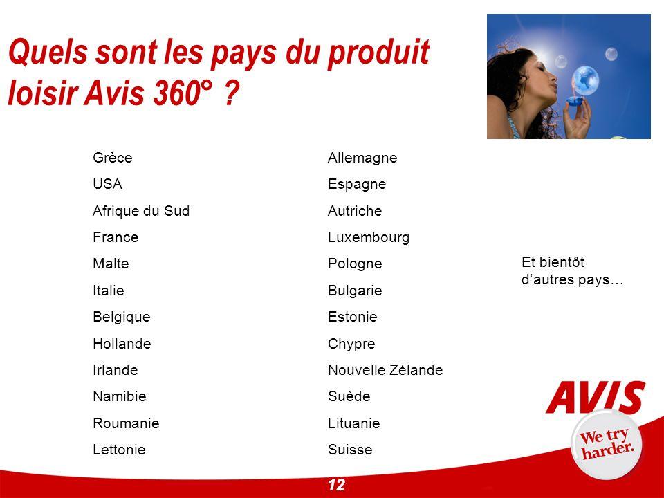 12 Quels sont les pays du produit loisir Avis 360° ? Grèce USA Afrique du Sud France Malte Italie Belgique Hollande Irlande Namibie Roumanie Lettonie
