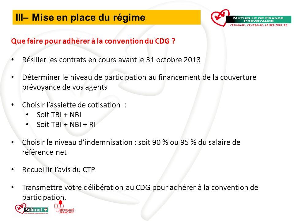 III– Mise en place du régime Que faire pour adhérer à la convention du CDG .
