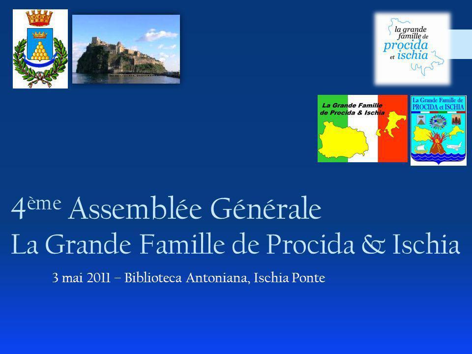 4 ème Assemblée Générale La Grande Famille de Procida & Ischia 3 mai 2011 – Biblioteca Antoniana, Ischia Ponte