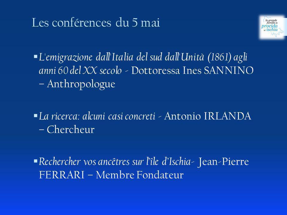 Les conférences du 5 mai L'emigrazione dall'Italia del sud dall'Unità (1861) agli anni 60 del XX secolo - Dottoressa Ines SANNINO – Anthropologue La r