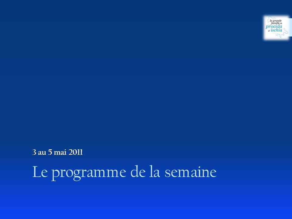 Le programme de la semaine 3 au 5 mai 2011