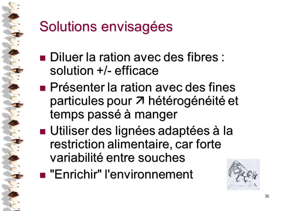 36 Solutions envisagées Diluer la ration avec des fibres : solution +/- efficace Diluer la ration avec des fibres : solution +/- efficace Présenter la