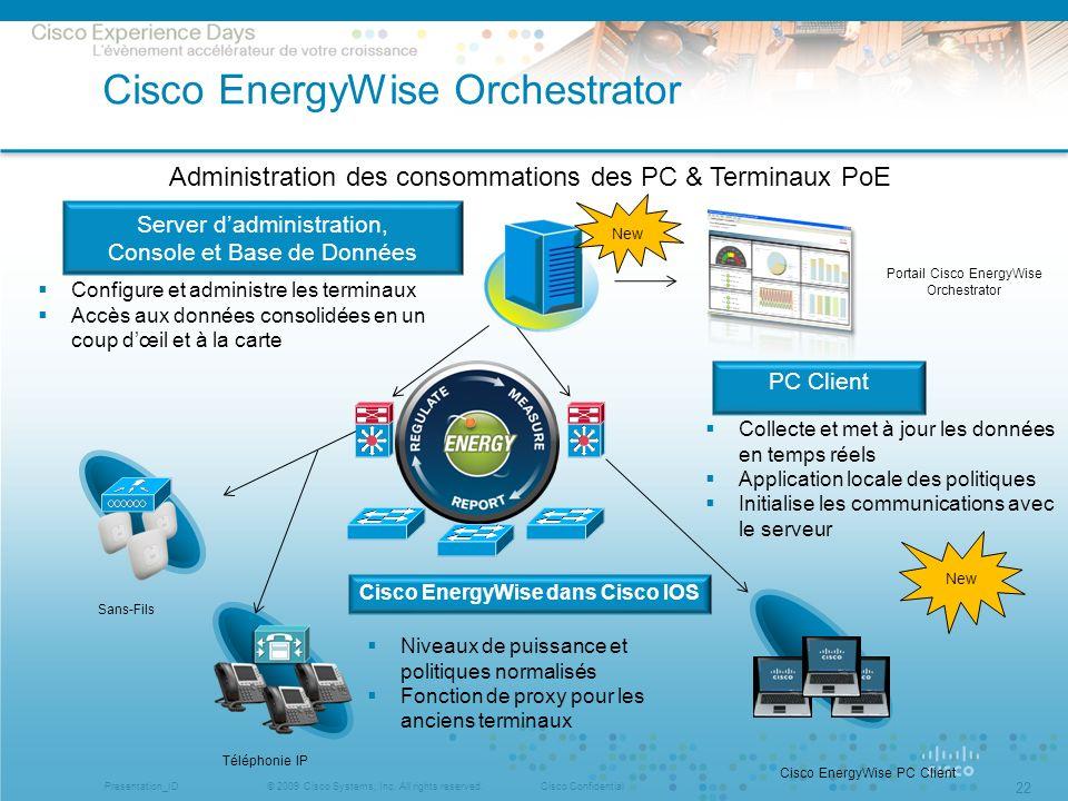 © 2009 Cisco Systems, Inc. All rights reserved.Cisco ConfidentialPresentation_ID 22 Cisco EnergyWise Orchestrator Téléphonie IP Sans-Fils Cisco Energy